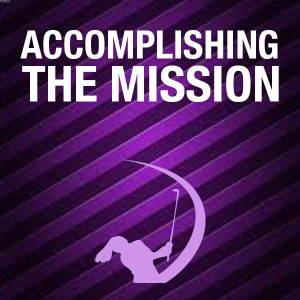 Accomplishing the Mission