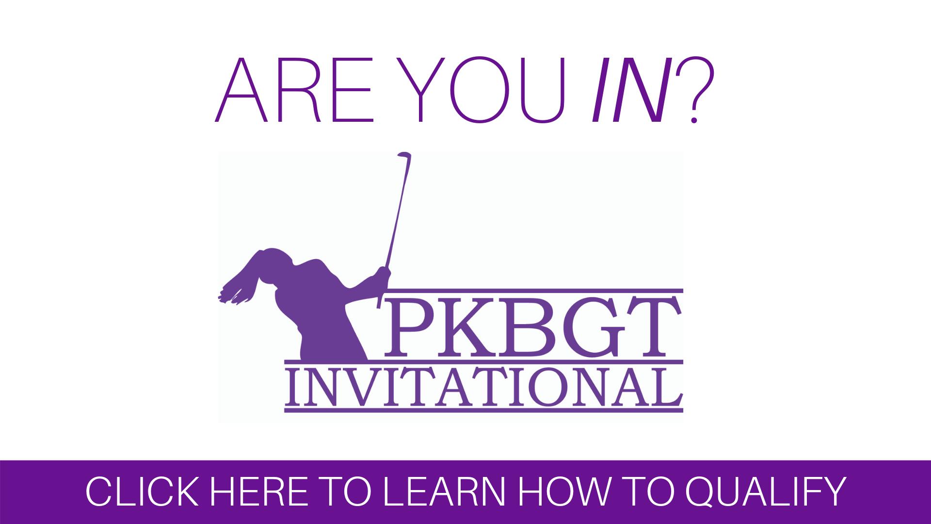 How to Qualify: 2019 PKBGT Invitational