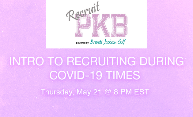 "PKB Experiences- ""Intro to College Golf Recruiting During COVID-19 Times"""