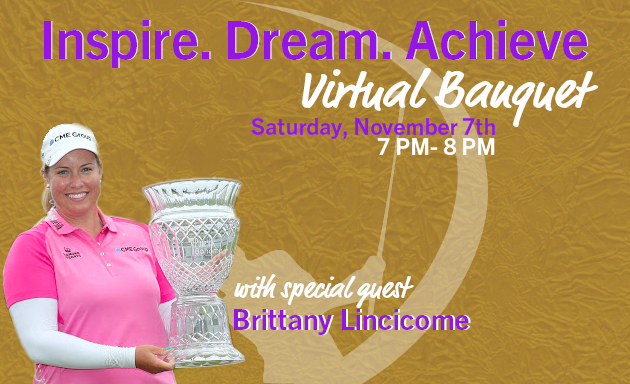 2020 Inspire. Dream. Achieve. Virtual Banquet